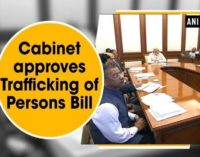 Cabinet approves the Trafficking of Persons (Prevention, Protection and Rehabilitation) Bill, 2018